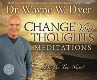 Wayne Dyer - Change Your Thoughts Meditation: Do the Tao Now! (CD)